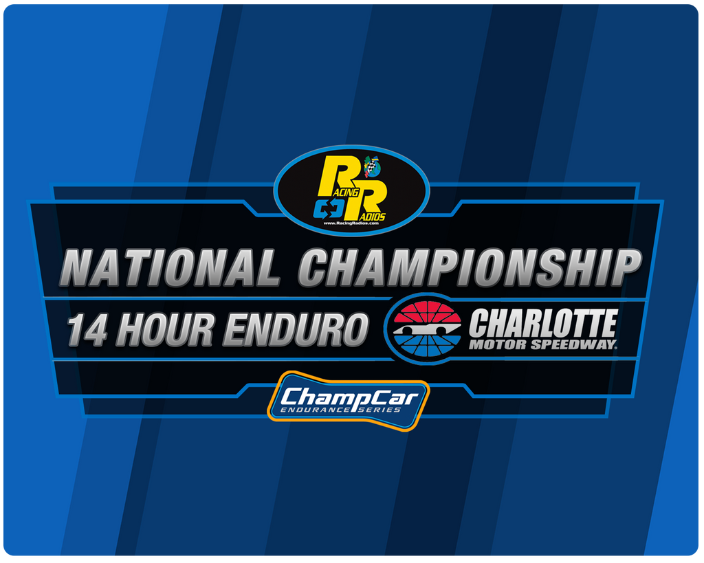 The Racing Radios ChampCar 2019 National Championship 14 Hour Enduro at Charlotte Motor Speedway