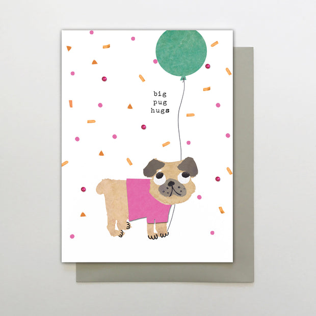 Stop the Clock Big Pug Hugs Greeting Card