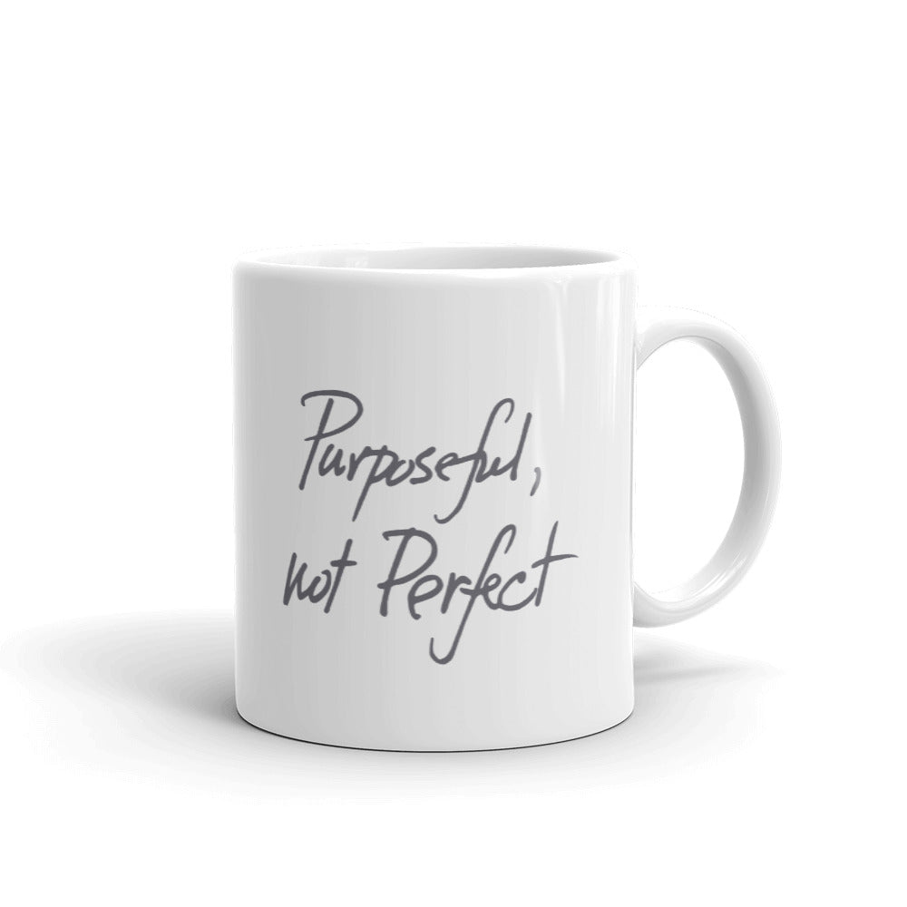 PURPOSEFUL, NOT PERFECT Mug