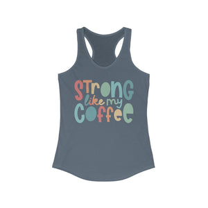 Strong Like My Coffee Superfly Racerback