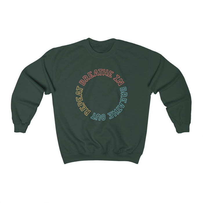 Breathe In Breathe Out Repeat Toasty Sweatshirt