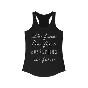 It's Fine I'm Fine Everything Is Fine Superfly Racerback