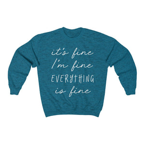 It's Fine I'm Fine Everything Is Fine Toasty Sweatshirt