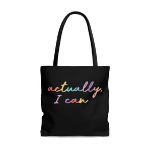Actually I Can Everyday Tote