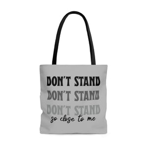 Don't Stand So Close To Me Everyday Tote