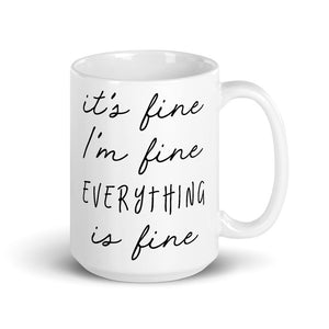 It's Fine I'm Fine Everything Is Fine Mug