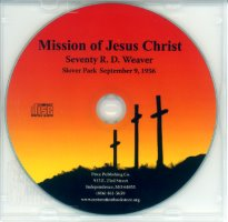Seventy R. D. Weaver: Mission of Jesus Christ (CD)