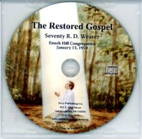 Seventy R. D. Weaver:  Restored Gospel, The (CD)