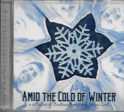 Amid the Cold of Winter (CD), by South Crysler Restoration Branch Young Adult Choir