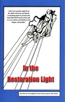 In the Restoration Light, by Patriarch-Evangelist Paul Fishel and his wife Ruby