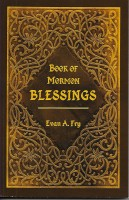 Book of Mormon Blessings, by Evan A. Fry