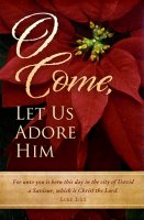O Come Let Us Adore Him (Christmas Bulletin)