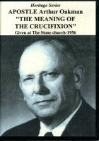 Arthur A. Oakman (Apostle/Patriarch)--Meaning of the Crucifixion (CD)