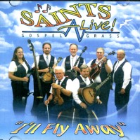 I'll Fly Away (CD), by Saints Alive!