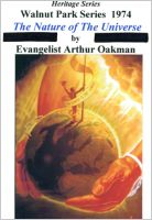 Apostle/Patriarch Arthur A. Oakman:  Nature of the Universe, The (CDs)