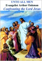 Apostle/Patriarch Arthur A. Oakman:  Confronting the Lord Jesus #1 (CD)