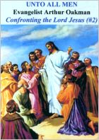 Apostle/Patriarch Arthur A. Oakman:  Confronting the Lord Jesus #2 (CD)