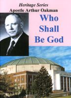 Apostle/Patriarch Arthur A. Oakman: Who Shall Be God (CD)