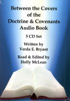 Between the Covers of the Doctrine and Covenants ( CD Audio Book), read by Holly McLean