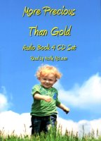 More Precious Than Gold (CD Audio Book), read by Holly McLean