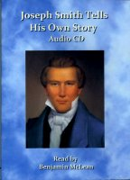 Joseph Smith Tells His Own Story (CD Audio Book), read by Benjamin McLean