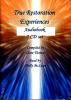True Restoration Experiences (CD Audio Book), read by Holly McLean