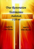 True Restoration Testimonies (CD Audio Book), read by Holly McLean