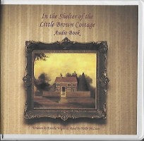 In the Shelter of the Little Brown Cottage (Audio Book), read by Holly McLean