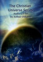 Apostle/Patriarch Arthur A. Oakman:  Christian Universe Series, The (CDs)