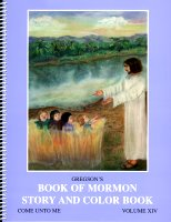 Gregson's Book of Mormon Story and Color Book: Volume 14 (Come Unto Me)