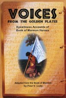 Voices from the Golden Plates, adapted by Paul V. Ludy