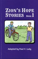Zion's Hope Stories--Book 1, adapted by Paul V. Ludy