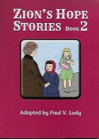 Zion's Hope Stories--Book 2, adapted by Paul V. Ludy