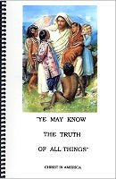 Ye May Know the Truth of All Things (Christ in America), by FJ VanTuyl and Norma Anne Holik