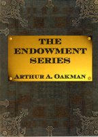 Endowment Series, The,  by Arthur A. Oakman (book)