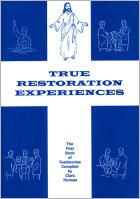 True Restoration Experiences, compiled by Clara Thomas