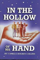In the Hollow of His Hand, by Camilla Holben Collins