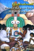 Quetzalcoatl, Evidence that Jesus Christ Ministered in America (DVD), by Frank Evan Frye
