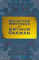 Selected Writings of Arthur Oakman, compiled by Paul V. Ludy