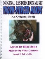 Thorn-Pierced Hands (Song), by Mike Estle