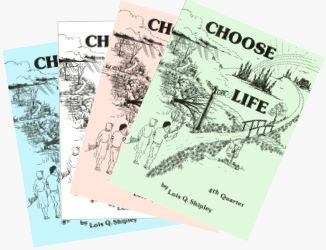 Choose Life (Student's Books, Volumes 1-4), by Lois Q. Shipley