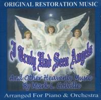 I Truly Had Seen Angels, And Other Heavenly Music (CD), by Mark L. Colville