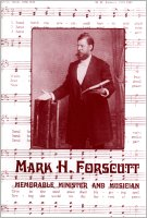 Mark H. Forscutt--Memorable Minister and Musician