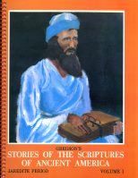 Gregson's Stories of the Scriptures of Ancient America:  Volume 1 (The Jaredite Period)