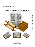 "And Jesus Said (#4): ""Keep My Commandments,"" by Beryle J. Immer"