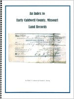 An Index to Early Caldwell County, Missouri, Land Records