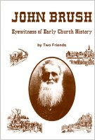 John Brush: Eyewitness of Early Church History, edited by Paul V. Ludy