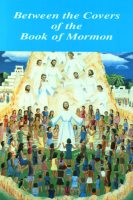 Between the Covers of the Book of Mormon, by Verda E. Bryant