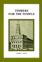 Timbers for the Temple, by Elbert A. Smith