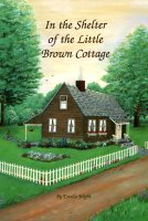 In the Shelter of the Little Brown Cottage, by Estella Wight